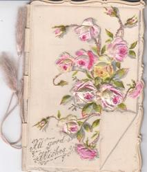 ALL GOOD WISHES in gilt below many pink roses, white background, celluloid hinged card