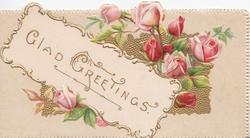 GLAD GREETINGS in gilt on plaque with pink roses & gilt design behind