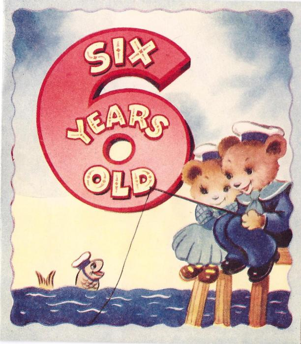 SIX YEARS OLD! in large red six, two bears sit on pier with fishing rod smiling at fish wearing hat with chin strap