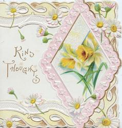 KIND THOUGHTS in gilt, daffodils in diamond shaped inset, flowery marginal daisy design