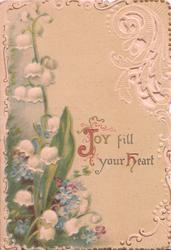 JOY FILL YOUR HEART(J illuminated) in gilt, beside lilies-of-the valley ,elaborate perforated white marginal design
