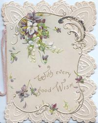 WITH EVERY GOOD WISH in gilt, below lilies-of-the valley & violets, elaborate white marginal design