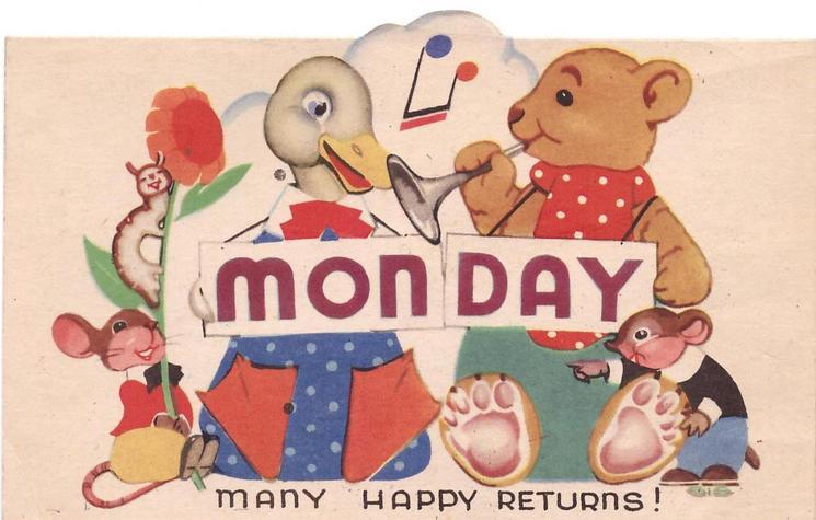 MONDAY on white, duck, bear, caterpillar & mice, MANY HAPPY RETURNS! below