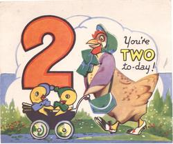YOU'RE TWO TO-DAY! dressed hen pushes 2 chicks in stroller left,  large orange 2