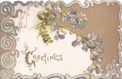 GREETINGS (G illuminated) in gilt front left, violets above, brown backgound, complex marginal design