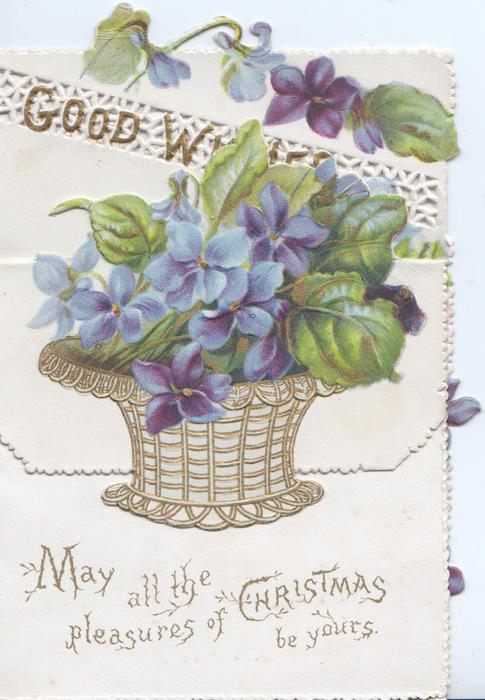 MAY ALL THE PLEASURES OF CHRISTMAS BE YOURS below blue violets in wicker basket above