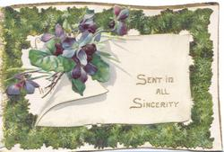 SENT IN ALL SINCERITY on white plaque, bunch of blue violets left, perforated grassy surround