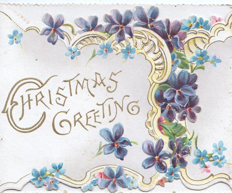 CHRISTMAS GREETING in gilt  left, violets on white design, blue forget-me-nots on narrow right flap