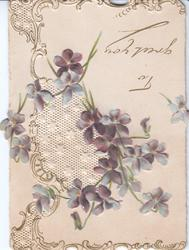 TO GREET YOU violets above right, white perforated design, gilt & white marginal design