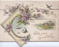 WITH EVERY GOOD WISH violets & lilac above white design of swallows & watery rural inset