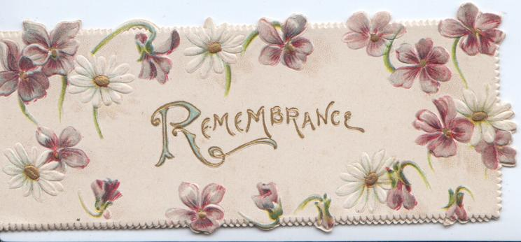 REMEMBRANCE in gilt surrounded by violets & white daisies