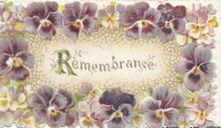REMEMBRANCE (R illuminated & glittered) in gilt centrally, marginal design of purple & white pansies
