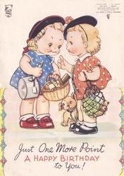 JUST ONE MORE POINT A HAPPY BIRTHDAY TO YOU! two young girls face each-other, carrying market items, puppy in between