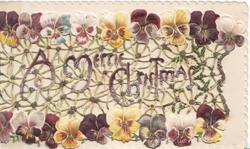 A MERRIE CHRISTMAS (glittered) in front of very perforated design, multicolour pansies above & below