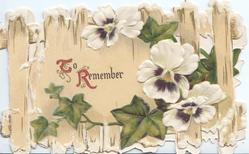 TO REMEMBER(T & R illuminated) white & purple pansies & ivy leaves all on slatted fence