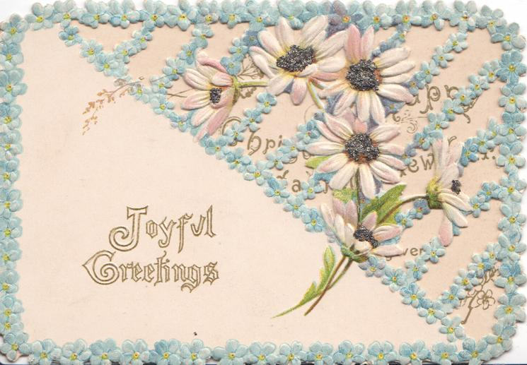 JOYFUL GREETINGS below left, glittered & perforated daisies & forget-me-nots above right with marginal forget-me-nots
