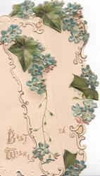BEST WISHES in gilt lower left, forget-me-nots & ivy above as part of marginal design