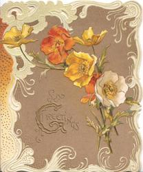 GREETINGS(G illuminated) in gilt on brown background, orange, yellow & white anemones above, complex marginal design