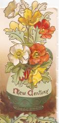 FRIENDLY GREETINGS IN THE NEW CENTURY(T, G, N &C illuminated) on vase, red, yellow & white anemones above