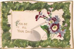 FAIR BE ALL YOUR DAYS(F illuminated) in gilt on perforated left, flap, blue/purple anemones right, leafy marginal design