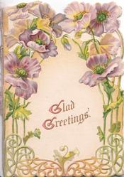 GLAD GREETINGS in gilt centrally, perforated purple anemones above