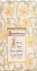 REMEMBRANCE (letters illuminated) I EVER BEAR YOUR WELFARE IN MY HEART , on plaque, stylised yellow pansies around