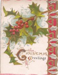 CHRISTMAS GREETINGS(C illuminated) in gilt below holly,red.gilt & white design right
