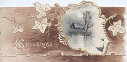 GREETINGS in white (G illuminated) lower left, stylised ivy round bordered watery rural inset, brown background