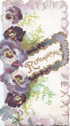 REMEMBRANCE  in gilt on central ornate plaque, design of purple & white pansies to left plus marginal design