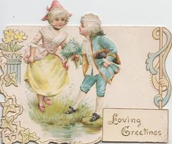 LOVING GREETINGS in  gilt, girl cutrseys to boy in blue holding forget-me-nots, old style dress, complex marginal design
