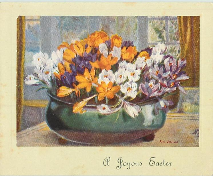 A JOYOUS EASTER  below green pot filled with yellow, white & purple croci