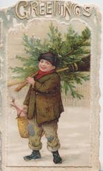 GREETINGS in white at top, perforated, boy stands with tree & broom over shoulders carring xmas basket