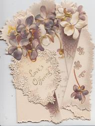 LOVE'S OFFERING below violets which are across all flaps, very irregular edges & unusual folds