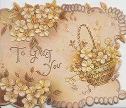 TO GREET YOU in beaded gilt, yellow primroses around & in basket A BASKET OF WISHES