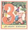 YOU ARE 3, girl holds flowers left of large 3, boy sits playing horn, dog centre -- A VERY HAPPY BIRTHDAY below