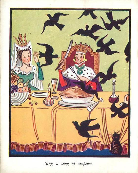 SING A SONG OF SIXPENCE king and queen at dinner table with many blackbirds flying about