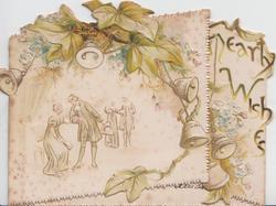 HEARTY WISHES in gilt on right flap, ivy leaves & bells with forget-me-nots over inset of couples in old style dress