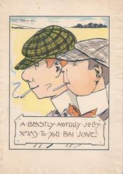 A BEASTLY AWFULLY JOLLY XMAS TO YOU BAI JOVE, 2 Victorian dandies face left, wearing caps, both smoking