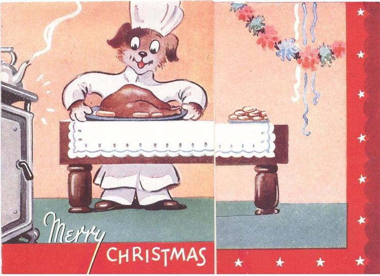MERRY CHRISTMAS dog in chef outfit lays platter of turkey on table, panel of stars right