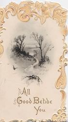 ALL GOOD BETIDE YOU in gilt below wintry rural scene, marginal embossed design