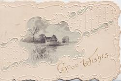 GOOD WISHES in gilt embossed white design round coloured inset of  watery autumn rural scene