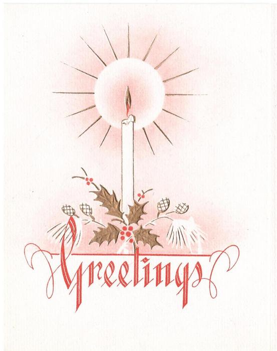 GREETINGS in red below illuminated candle with a base of gilt holly & pine