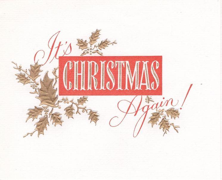 IT'S CHRISTMAS AGAIN! gilt holly
