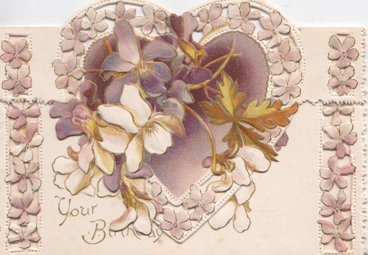 YOUR BIRTHDAY in gilt lower left, purple & white violets over heart shaped design,perforated marginal design