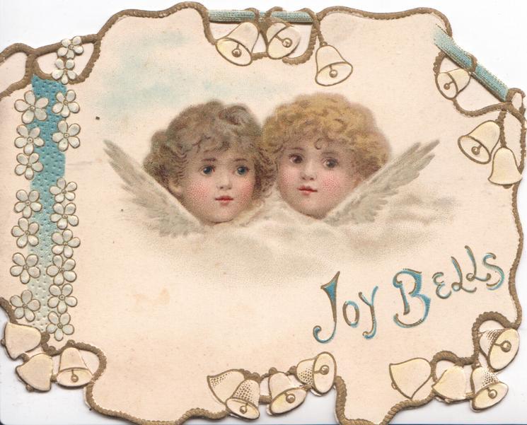 JOY BELLS in blue below heads of 2 angels, marginal gilt & white perforated design of bells & stylised flowers