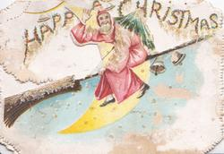 HAPPY CHRISTMAS above Santa flying left on broomstick, sliver of moon & bells behind