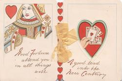 GOOD FORTUNE ATTEND YOU IN ALL THINGS WITH A GOOD LEAD INTO THE COMING CENTURY, Queen of hearts left, perforation rigth revealing playing cardst