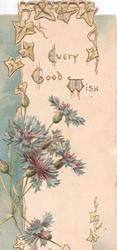 EVERY GOOD WISH(E,G & W illuminated) above blue cornflowers, ivy at top, blue design left