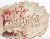 GREETINGS in large gilt letters diagonaly, white & pink wild roses around. marginal floral design