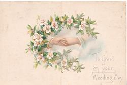 TO GREET YOUR WEDDING DAY below male & female clasped hands, white wild roses around the hands